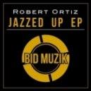 Robert Ortiz - Dance At Your Own Risk (R.E.D. Remix)