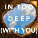 As I Am - In Too Deep (With You)