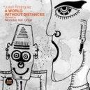Julian Rodriguez - A World Without Distances