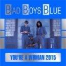 Bad Boys Blue - You're a Woman (Split Mirrors Remix)