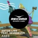 Anton Liss feat. SevenEver - Axes (Extended Mix)