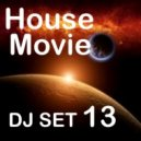 "House Movie # 13 - The DJ Set House of ""Movie Disco"" facebook page mixed by Max. (Live Set)"