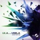I.K.A.  feat. Veela - Comin for You (Original Mix)