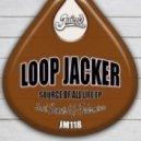 Loop Jacker - Source Of All Life (Demuir's Playboy Edit)