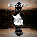 Blackfox, Ketami - Lose My Mind
