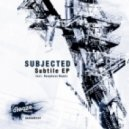 Subjected - Subtile (Version 1)