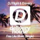 DJ Flight & Ersvery - Free Like Music (Original Mix)