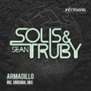 Solis & Sean Truby - Armadillo (Original Mix)