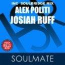 Alex Politi Ft. Josiah Ruff - Soulmate (Original Mix)