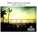 Xiary Quey & Dj Pamen - Deeper Underground