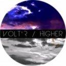 Volt'R - Higher