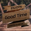 Enjoyn - Good Time ()