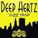 Deep Hertz - Jazz Trap (Original Mix)