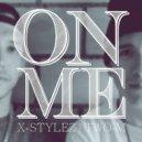 X-Stylez, Two-m - On Me (Original Mix)