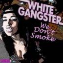 White Gangster - Positive Vibes (Original Mix)
