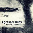 Agressor Bunx - Elemento (Original Mix)