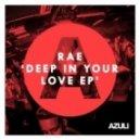 Rae - Don't Make Me Wait (Original Mix)