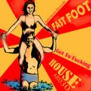 Fast Foot - Get To Fucking House (Original mix)