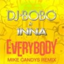 DJ BoBo & Inna - Everybody (Mike Candys Extended Mix)