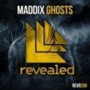 Maddix - Ghosts (Original Mix)