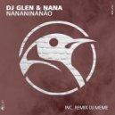 DJ Glen, Nana - Nananinanro (DJ MEME Remix)