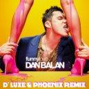 Dan Balan - Funny Love (D' Luxe & Phoenix Remix)
