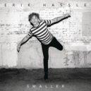 Erik Hassle - Smaller (Original mix)