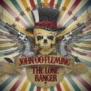 John 00 Fleming - The Lone Ranger (Gai Barone Remix)