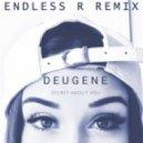 Deugene - Secret About You (Endless R Remix)