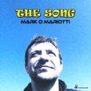 Mark O Mariotti - The Song (Original Mix)