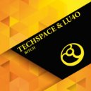 TechSpace & Lu4o - Bitch Number One (Original Mix)