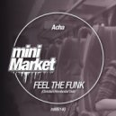 Acha - Feel The Funk (Christian Hornbostel Remix)