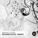 Alejandro Curbelo - Viajando En El Tiempo (Original Mix)