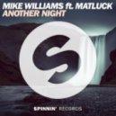 Mike Williams & Matluck - Another Night (Original Mix)