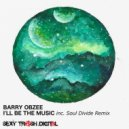 Barry Obzee - I'll Be The Music (Soul Divide Remix)