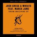 Josh Gregg & Wheats feat. Marck Jamz - Drum Machine