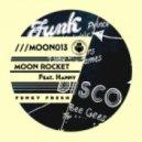 Moon Rocket - Funky Fresh (Original Mix)