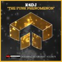 K4DJ - The Funk Phenomenon (Original Mix)