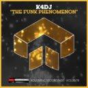 K4DJ - The Funk Phenomenon (Original Mix)