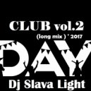 Dj Slava Light - Club Day vol.2 (Long Mix)