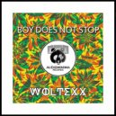 Woltexx - Boy Does Not Stop (Original Mix)
