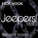 Nick Hook - Break It Down (Original Mix)