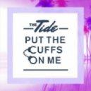The Tide - Put The Cuffs On Me (Original mix)