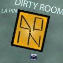 La Pin - Dirty Room (Original mix)