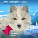 Latin Intelligent - Stage (Original Mix)