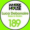 Luca Debonaire - Bass Is Kickin' (Original Mix)