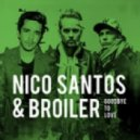 Nico Santos & Broiler - Goodbye To Love (Original Mix)