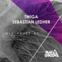Sebastian Ledher, Twiga - Only Trust (Original Mix)