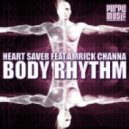 Heart Saver Ft. Amrick Channa - Body Rhythm (Original Mix)
