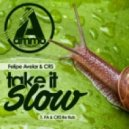 Felipe Avelar & CRS - Take It Slow (FA & CRS Re-Rub)